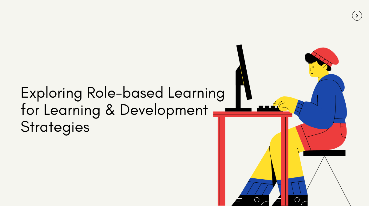Role-based training can be a game changer for your L&D Program
