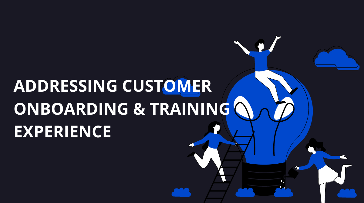 Enhancing Customer Training and Onboarding Experience