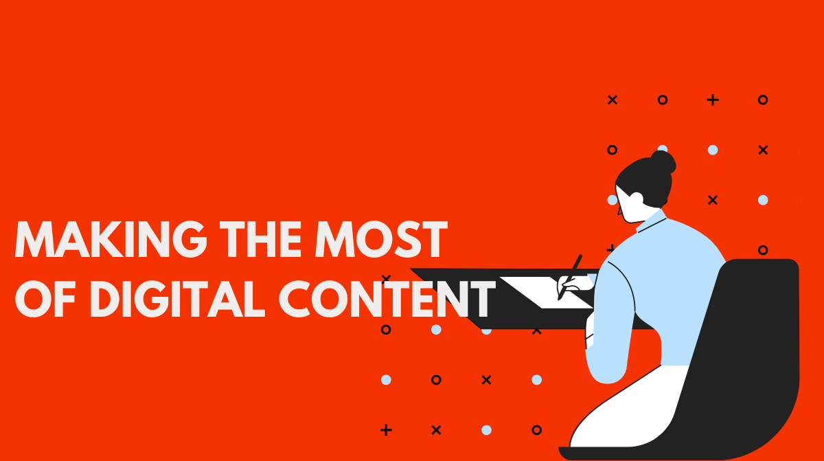 making the most of digital content