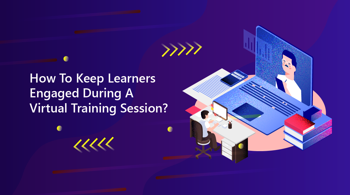 How-To-Keep-Learners-Engaged-During-A-Virtual-Training