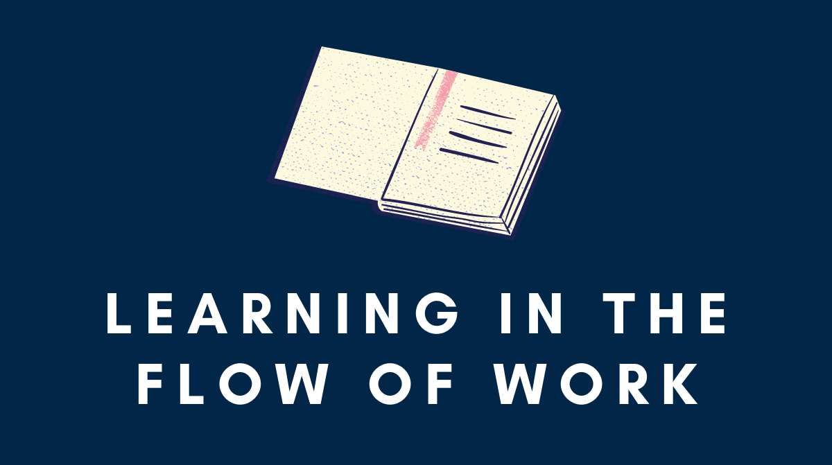 Strategies to support learning in the flow of work