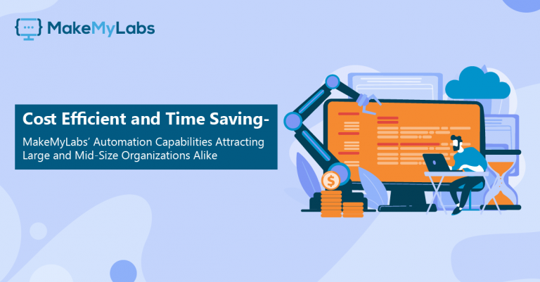 Cost Efficient and Time Saving MakeMyLabs