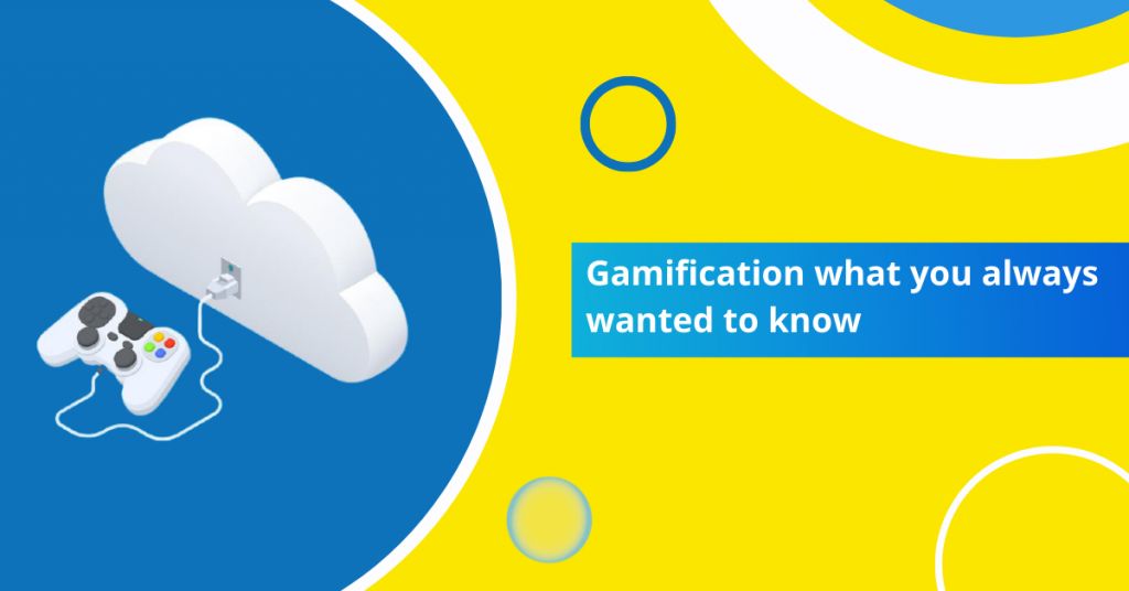 Gamification what you always wanted to know