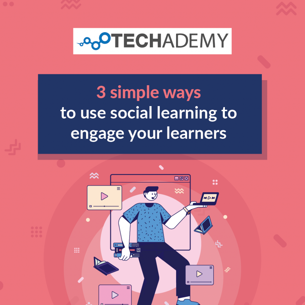 Techademy-carousel-ad-3 simple ways to use social learning to engage your learners-01