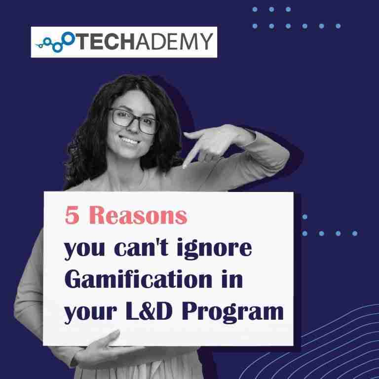 Techademy-carousel-ad-5 Reasons you can't ignore Gamification in you L&D Program-1